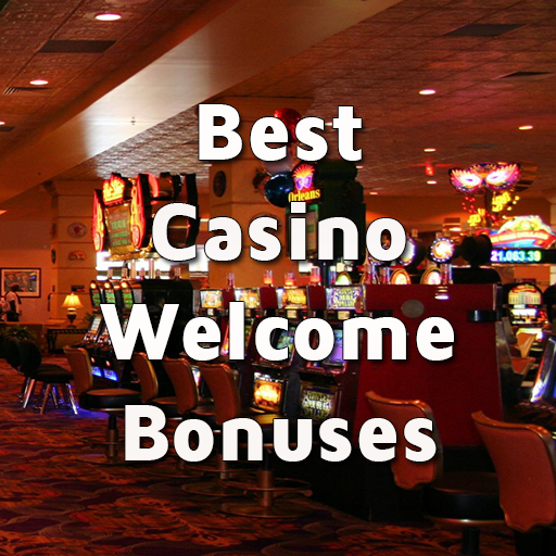 Best Casino Welcome Bonuses